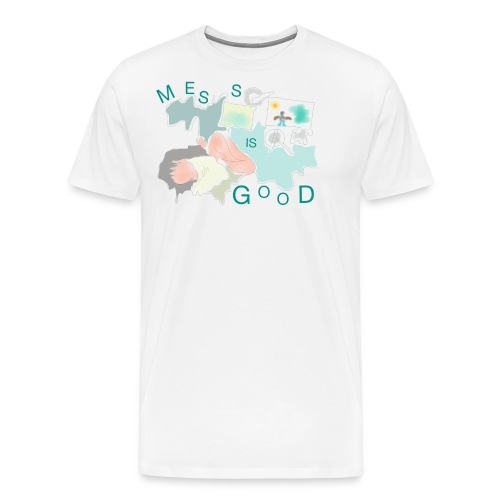 Mess is good - Men's Premium T-Shirt