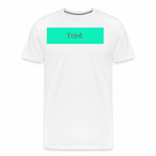 tried coths - Men's Premium T-Shirt