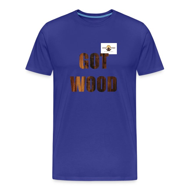 Got Wood T Shirt