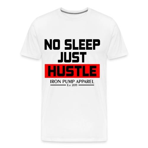 Original No Sleep Just Hustle Design png - Men's Premium T-Shirt
