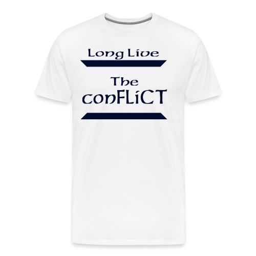 Long Live the Conflict - Men's Premium T-Shirt
