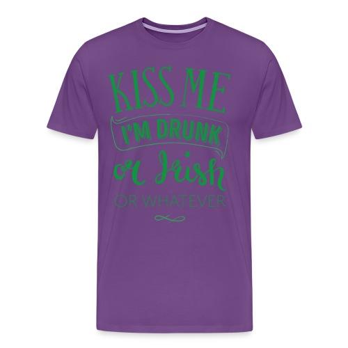 Kiss Me. I'm Drunk. Or Irish. Or Whatever - Men's Premium T-Shirt