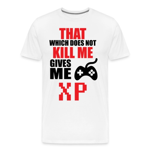 what doesn't kill you gives you XP - Men's Premium T-Shirt