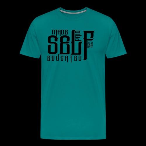 SELF MADE, SELF PAID, SELF EDUCATED - Men's Premium T-Shirt