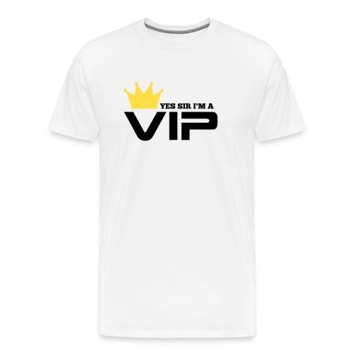 yes sir I'm a VIP - Men's Premium T-Shirt