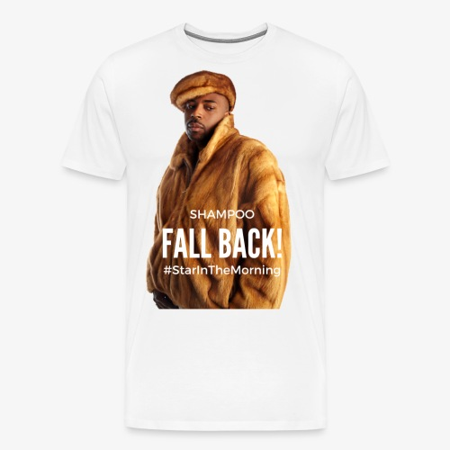 Shampoo Fall Back! - Men's Premium T-Shirt