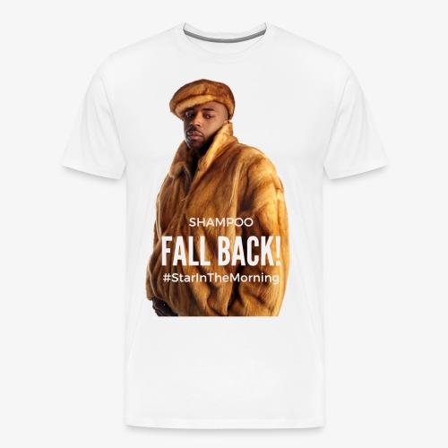 Shampoo Fall Back! - Men's Premium T-Shirt