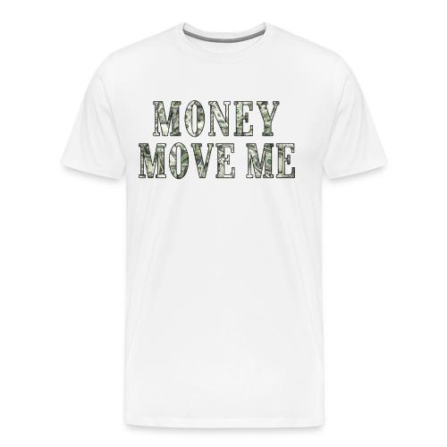 Money Move Me LONG WAY png - Men's Premium T-Shirt