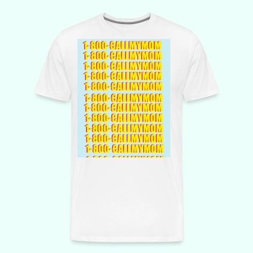 1-800-CALLMYMOM - Men's Premium T-Shirt