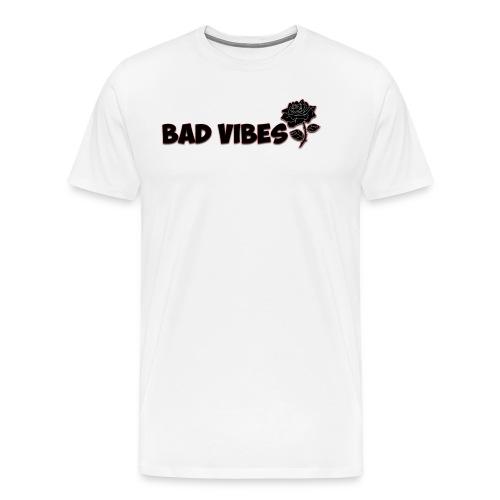 Bad Vibes (Dark Rose) - Men's Premium T-Shirt