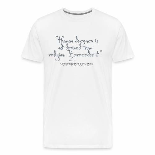 Human Decency - Christoper Hitchens - Men's Premium T-Shirt