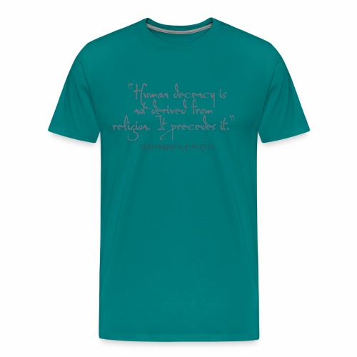 Human Decency - Christoper Hitchens - Men's Premium T-Shirt