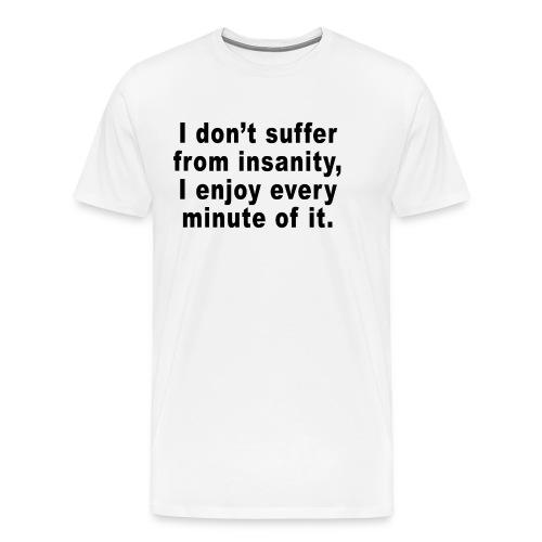 insanity - Men's Premium T-Shirt