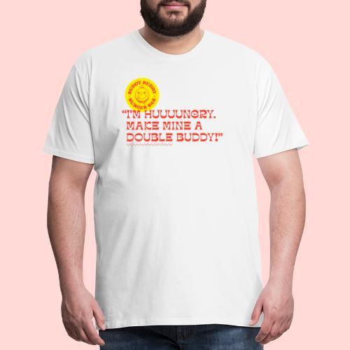 Hi Hungry, I'm Buddy Buddy! - Men's Premium T-Shirt