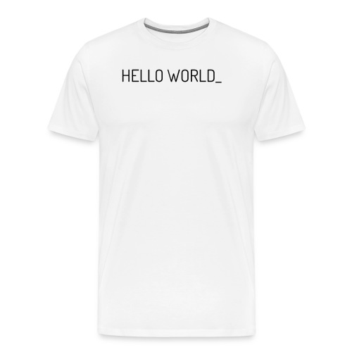 Hello World! - Men's Premium T-Shirt
