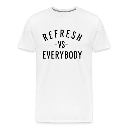 Refresh Vs Everybody - Men's Premium T-Shirt
