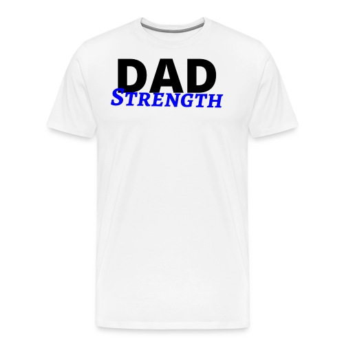 Dad Strength - father Kid's love - I love daddy - Men's Premium T-Shirt