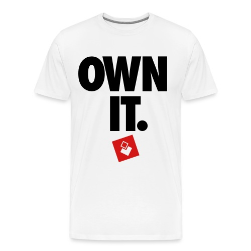 Own It - Men's Premium T-Shirt
