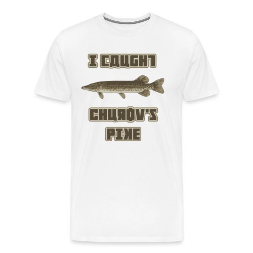 I Caught Churov's Pike - Men's Premium T-Shirt