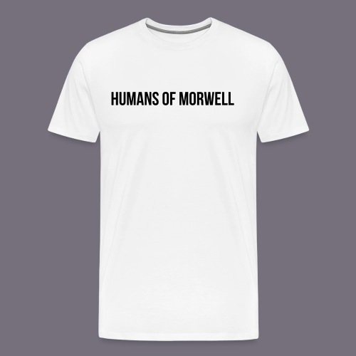 Humans of Morwell - Men's Premium T-Shirt