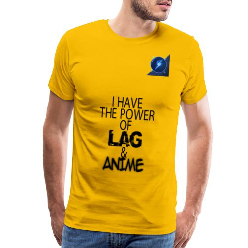 I Have The Power of Lag & Anime - Men's Premium T-Shirt