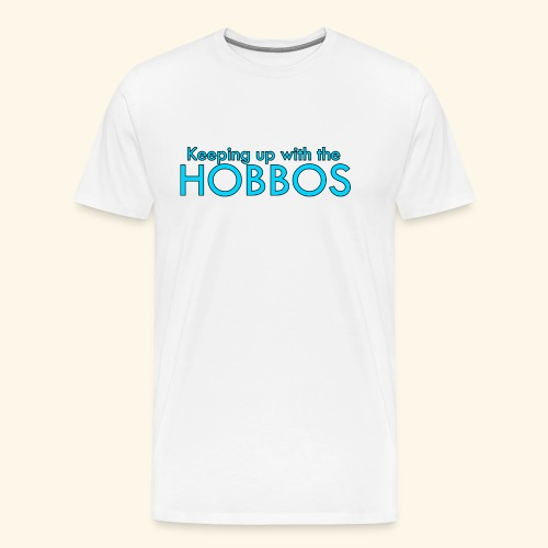 KEEPING UP WITH THE HOBBOS   OFFICIAL DESIGN - Men's Premium T-Shirt