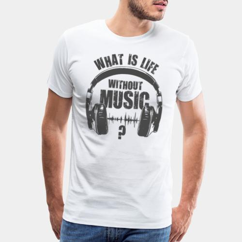 music is life - Men's Premium T-Shirt