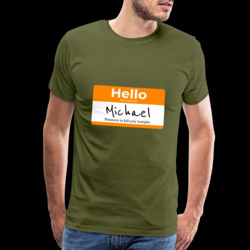 Hello My Name Is Michael | Killer Nametag - Men's Premium T-Shirt