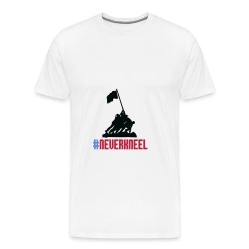 #NEVERKNEEL Shirt - Men's Premium T-Shirt