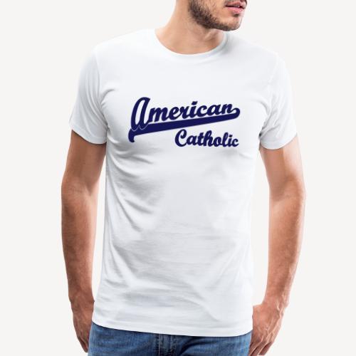 AMERICAN CATHOLIC - Men's Premium T-Shirt