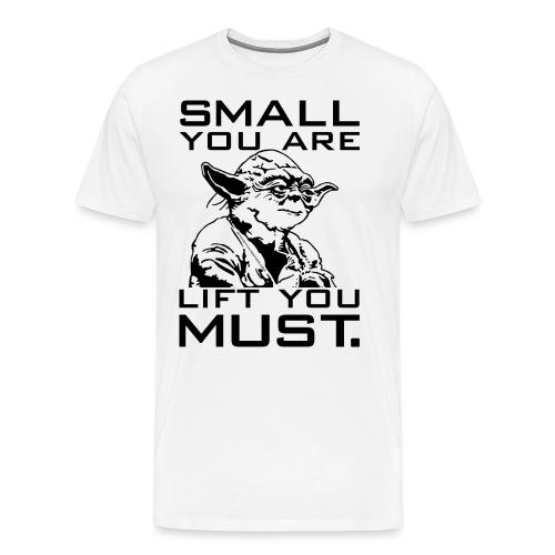 Small You Are Gym Motivation - Men's Premium T-Shirt