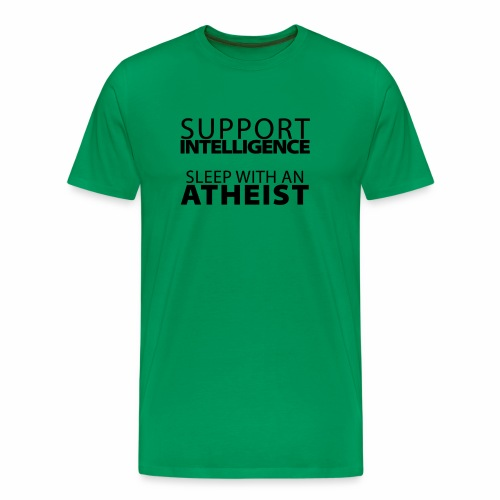 Support Intelligence, Sleep with Atheists - Men's Premium T-Shirt