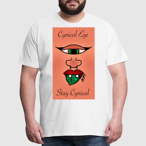Cynical Eye ~ Stay Cynical - Men's Premium T-Shirt