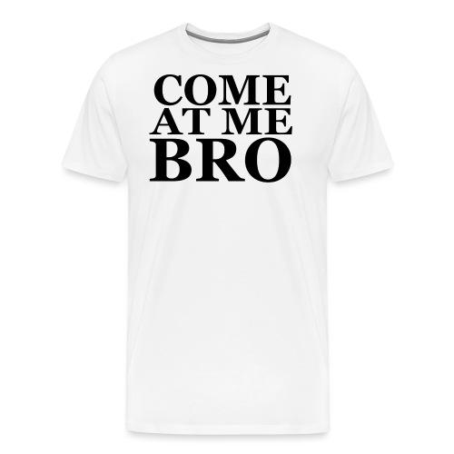 Zyzz Come at me Bro - Men's Premium T-Shirt