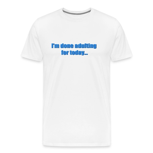 adulting blue copy - Men's Premium T-Shirt