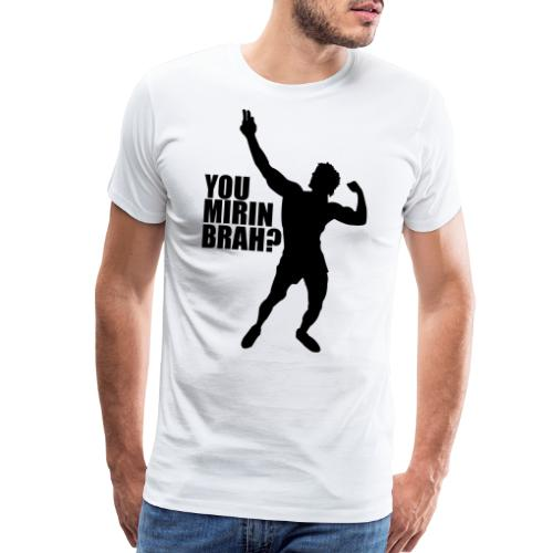 Zyzz Silhouette You mirin brah? - Men's Premium T-Shirt