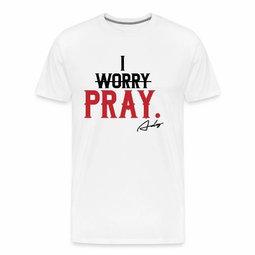 I PRAY. - Men's Premium T-Shirt