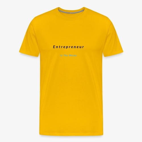 Entrepreneur In The Works - Men's Premium T-Shirt