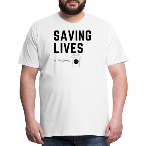 Saving lives with coffee - Men's Premium T-Shirt