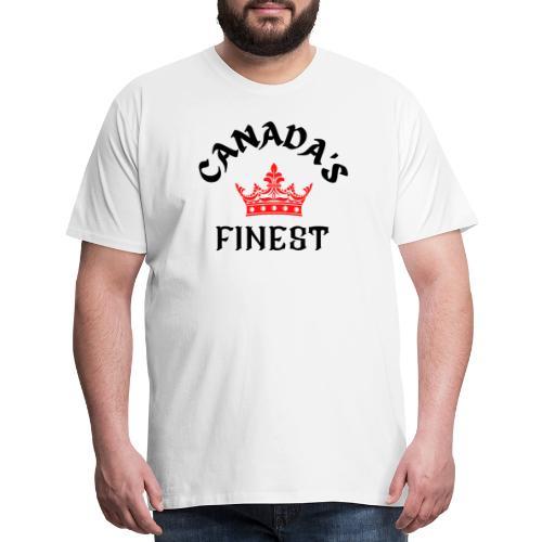 Canada s Finest 1 - Men's Premium T-Shirt