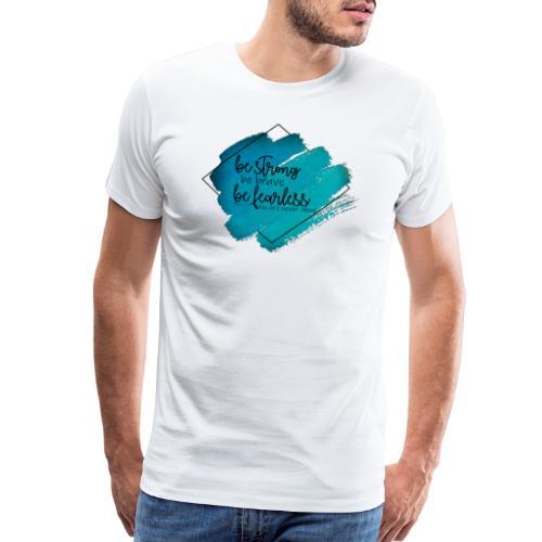 Be Strong - Men's Premium T-Shirt