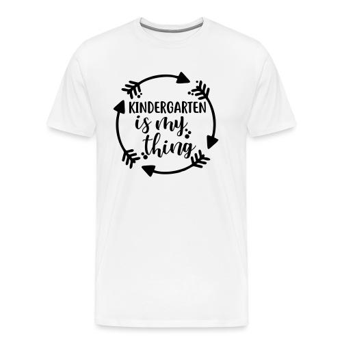 Kindergarten is My Thing Teacher T-Shirts - Men's Premium T-Shirt