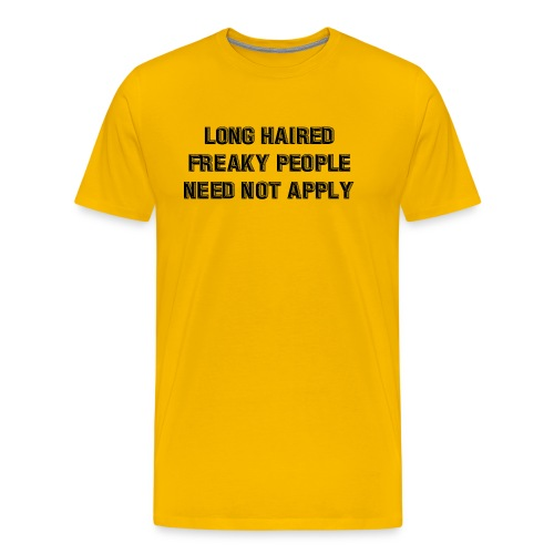 Long Haired Freaky People Need Not Apply - Men's Premium T-Shirt