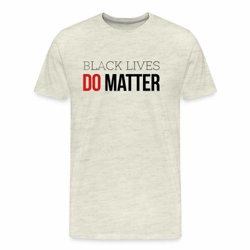 BLACK LIVES DO MATTER - Men's Premium T-Shirt