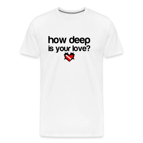 How Deep is your Love - Men's Premium T-Shirt