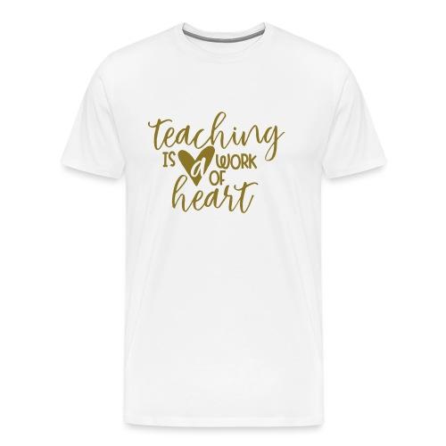 Teaching Is a Work Of Heart Metallic Teacher Tee - Men's Premium T-Shirt