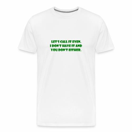 Pesky Bill Collectors - Men's Premium T-Shirt