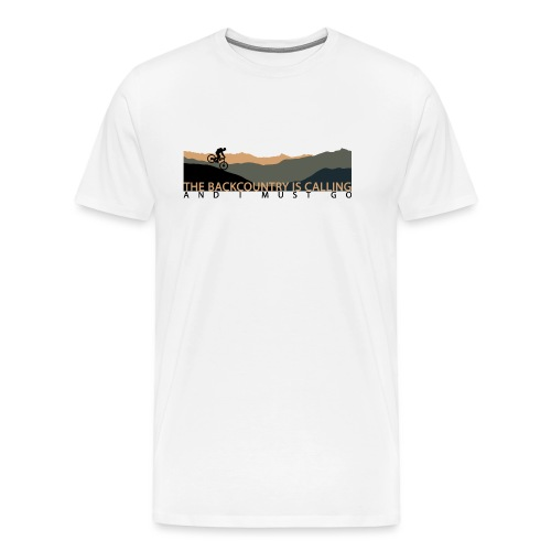 The Backcountry is Calling | DopeyArt - Men's Premium T-Shirt
