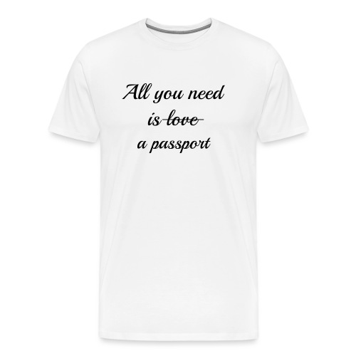 All you need is - black - Men's Premium T-Shirt