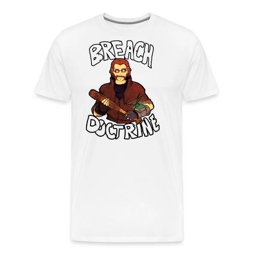 Breach Doctrine! - Men's Premium T-Shirt